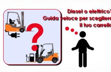 Diesel o elettrico? Guida veloce per scegliere il tuo carrello