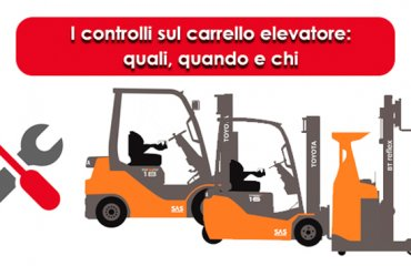I controlli sui carrelli elevatori: quali sono, chi deve effettuarli e quando